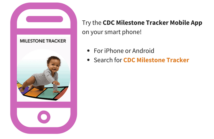 an image of the CDC Milestone Tracker app for smart phones. For iPhone or Android. Search for CDC Milestone Tracker.