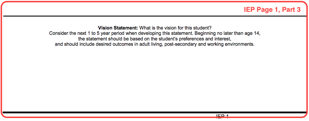 Example of the IEP form page one part 3. The vision statement. What is the vision for this student?