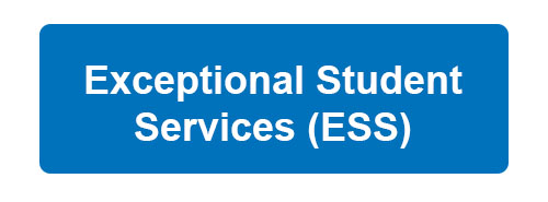 Exceptional Student Services (ESS)